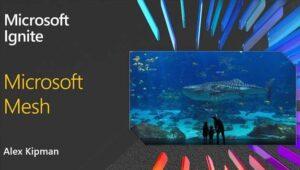 Microsoft Mesh: Futuristic holographic communication platform with mixed reality